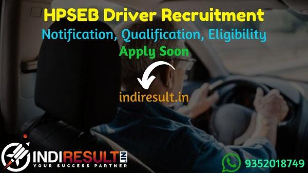 HPSEB Driver Recruitment 2021 - Apply HPSEB 50 Driver Vacancy Notification, Eligibility Criteria, Salary, Age Limit, Educational Qualification, Last Date.