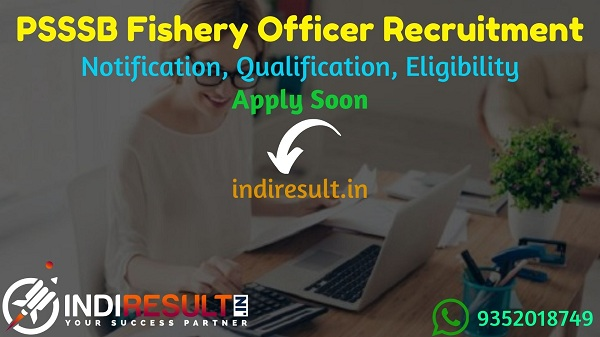 PSSSB Fishery Officer Recruitment 2021 - Apply PSSSB 27 Fishery Officer Vacancy Notification, Eligibility Criteria, Age Limit, Salary, Qualification, Date.