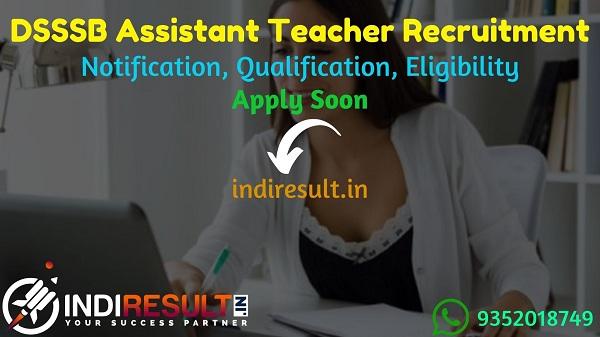 DSSSB Assistant Teacher Recruitment 2021 - Apply Online for DSSSB 628 Assistant Teacher Vacancy Notification, Eligibility Criteria, Salary, Age Limit.