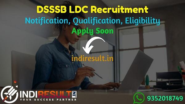 DSSSB LDC Recruitment 2021 - Apply Online DSSSB 278 Jr Secretariat Assistant JSA Vacancy Notification, Eligibility Criteria, Salary, Age Limit, Last Date.
