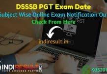 DSSSB PGT Exam Date 2021 - Delhi Subordinate Services Selection Board (DSSSB) has released exam dates of DSSSB PGT Online Exam 2021.