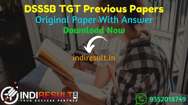 DSSSB TGT Previous Question Papers - Download DSSSB TGT Teacher Previous Year Question Papers pdf with Answer Key & DSSSB TGTQuestion Paper Subject Wise.