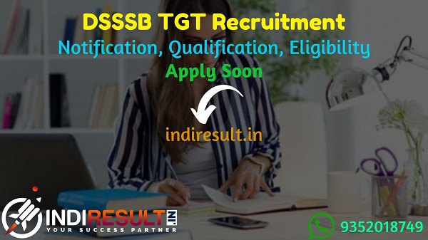 DSSSB TGT Recruitment 2021 - Apply Online DSSSB 12000 TGT Teacher Vacancy Notification, Eligibility Criteria, Salary, Age Limit, Qualification, Last Date.
