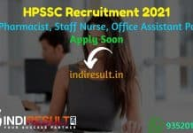 HPSSC Recruitment 2021 - HPSSSB released notification of HPSSC 379 JE, Staff Nurse, Pharmacist, Office Assistant, Clerk, Fireman Recruitment 2021.
