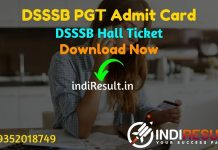 DSSSB PGT Admit Card 2021 – Download DSSSB Post Graduate Teacher Admit Card. Delhi Subordinate Services Selection Boardpublished DSSSB PGT Hall Ticket.