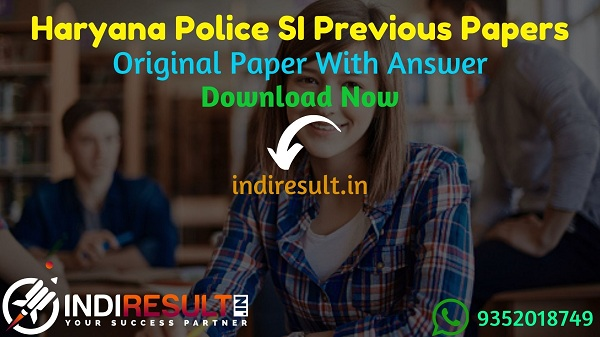 Haryana Police SI Previous Year Papers - Download Haryana HSSC SI Previous Question Papers Pdf. Haryana Police Sub Inspector Previous Question Paper Answer