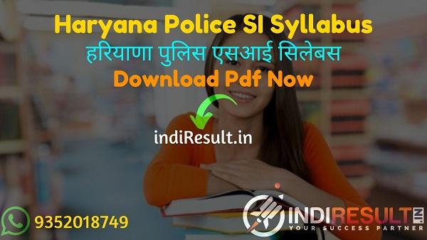 Haryana Police SI Syllabus 2021 - Download Haryana HSSC Police SI Syllabus pdf in Hindi & HSSC Police SI Exam Pattern. HSSC Haryana SI Syllabus Pdf Download