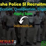 Odisha Police SI Recruitment 2021 - Apply Odisha 721 SI, Constable Vacancy Notification, Eligibility Criteria, Age Limit, Salary, Qualification, Last Date.
