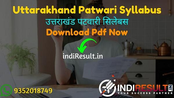 Uttarakhand Patwari Syllabus 2021 - Download UKSSSC Patwari Syllabus pdf in Hindi/English & UKSSSC Lekhpal Syllabuspdf. Get Uttarakhand Lekhpal Syllabus.