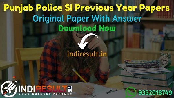 Punjab Police SI Previous Year Papers - Download PunjabSI Previous Question Papers Pdf, Punjab SI Previous Year Question Papers in Hindi/Punjabi/English.