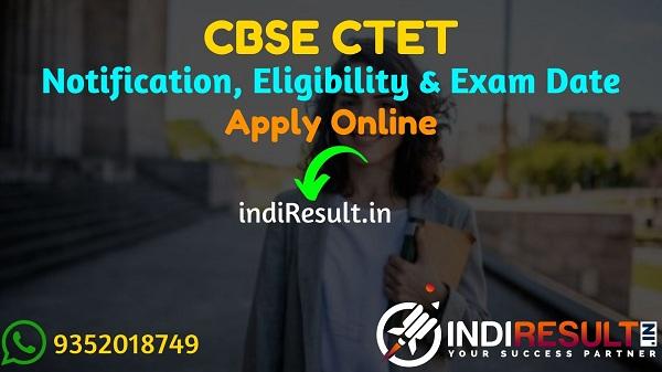 CTET 2021 Notification - Apply CBSE CTET December 2021. CBSE released CTET Notification 2021 for CTET Exam Date, CTET Application Form Online ctet.nic.in.