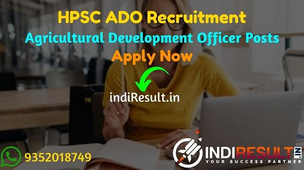 HPSC ADO Recruitment 2021 - Apply HPSC Haryana 536 ADO & SDAO Vacancy Notification, Eligibility, Age Limit,Salary,Qualification,Last Date,Selection process.