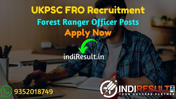 UKPSC FRO Recruitment 2021 - Apply for UKPSC 40 Forest Ranger Officer Vacancy, Notification, Eligibility, Age Limit, Salary, Qualification,Selection process
