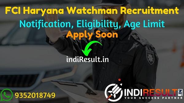 FCI Haryana Watchman Recruitment 2021 -Apply online Food Corporation of India (FCI) Haryana released 380 Watchman Vacancy Notification, Eligibility, Salary.