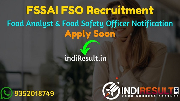 FSSAI FSO Recruitment 2021 -Apply online FSSAI Central Food Safety Officer Vacancy FSSAI Food Analyst Jobs Notification, Eligibility, Salary, Last Date, Age