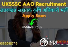 UKSSSC AAO Recruitment 2021 - Apply Online for UKSSSC Uttarakhand 188 Assistant Agriculture OfficerVacancy, Notification, Eligibility, Age Limit, Salary.