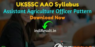 UKSSSC AAO Syllabus 2021 - Download UKSSSC Assistant Agriculture Officer Syllabus pdf in Hindi/English & Uttarakhand AAO Syllabus & Exam Pattern pdf.